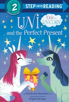 Uni and the perfect present : an Amy Krouse Rosenthal book