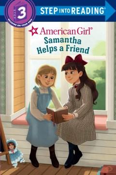 Samantha helps a friend / Samantha Helps a Friend