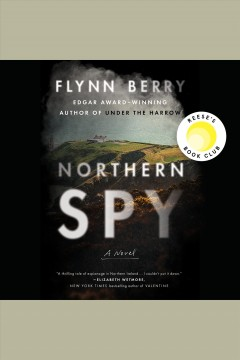 Northern spy [electronic resource] : a novel / Flynn Berry.