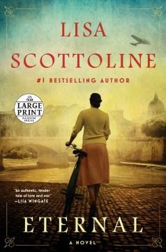 Eternal : a novel / Lisa Scottoline.