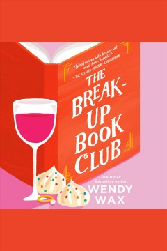 The break-up book club [electronic resource] / Wendy Wax.