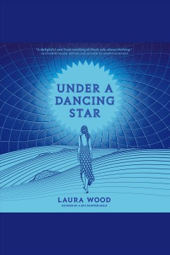 Under a dancing star [electronic resource] / Laura Wood.