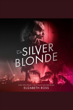 The silver blonde [electronic resource] / Elizabeth Ross.