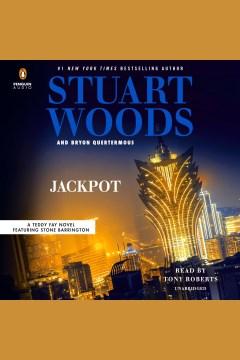 Jackpot [electronic resource] / Stuart Woods and Bryon Quertermous.