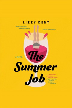 The summer job [electronic resource] / Lizzy Dent.