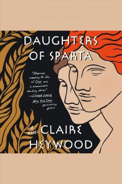 Daughters of Sparta [electronic resource] : a novel / Claire Heywood.