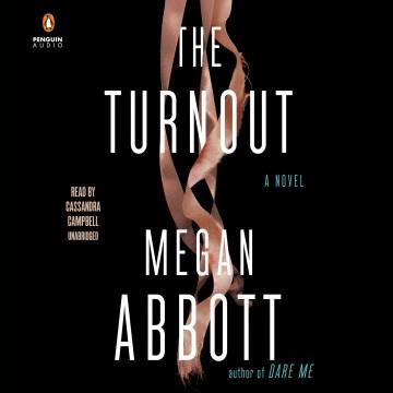 The turnout / Megan Abbott.