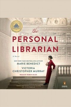 The personal librarian [electronic resource] / Marie Benedict and Victoria Christopher Murray.