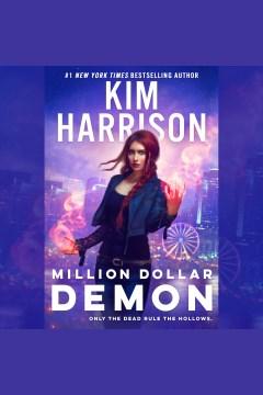 Million dollar demon [electronic resource] / Kim Harrison.