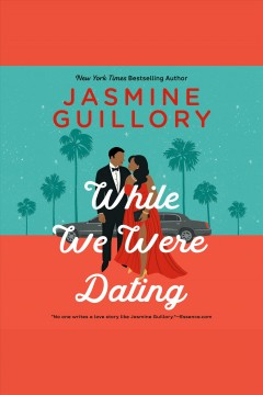 While we were dating [electronic resource] / Jasmine Guillory.