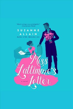 Miss Lattimore's letter [electronic resource] / Suzanne Allain.