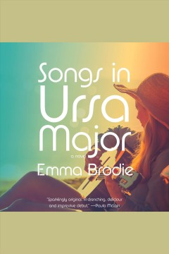 Songs in Ursa Major [electronic resource] / Emma Brodie.