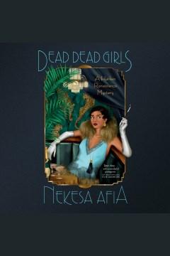 Dead dead girls [electronic resource] / Nekesa Afia.