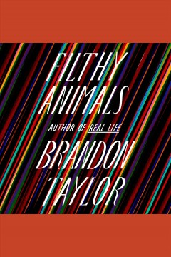 Filthy animals [electronic resource] / Brandon Taylor.