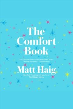 The comfort book [electronic resource] / Matt Haig.