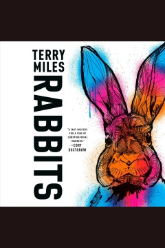 Rabbits [electronic resource] : a novel / Terry Miles.
