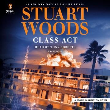 Class act / Stuart Woods.
