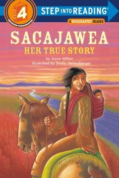 Sacajawea : Her True Story