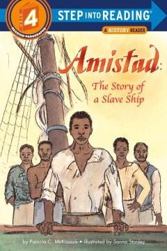 Amistad : The Story of a Slave Ship