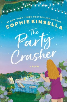 The party crasher : a novel / Sophie Kinsella.