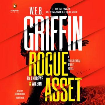 W. E. B. Griffin's Rogue Asset (CD)