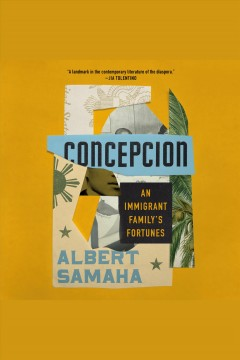 Concepcion [electronic resource] : an immigrant family's fortunes / Albert Samaha.