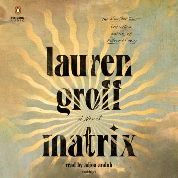Matrix / Lauren Groff.