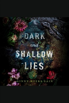 Dark and shallow lies [electronic resource] / by Ginny Myers Sain.