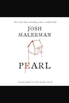 Pearl [electronic resource] / Josh Malerman.