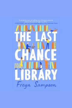 The last chance library [electronic resource] / Freya Sampson.