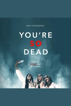 You're so dead [electronic resource] / Ash Parsons.