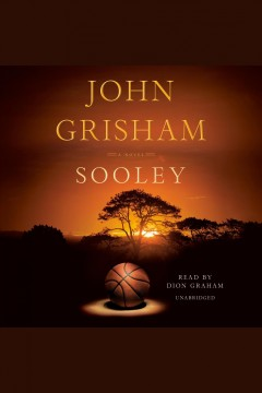 Sooley [electronic resource] : A Novel / John Grisham