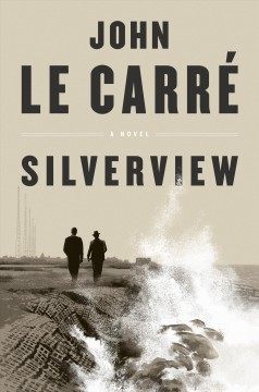 Silverview / John Le Carré.