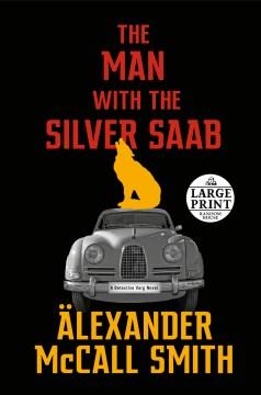 The Man With the Silver Saab : A Detective Varg Novel