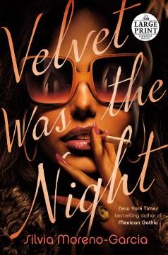 Velvet was the night / Silvia Moreno-Garcia.