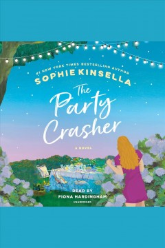 The party crasher [electronic resource] : a novel / Sophie Kinsella.