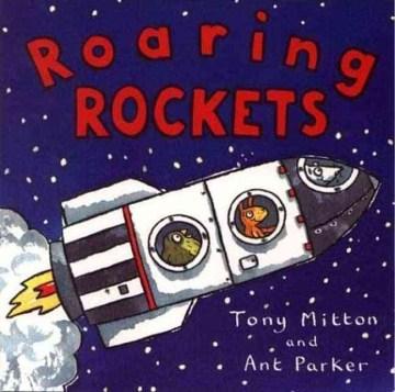 Roaring rockets / Tony Mitton and Ant Parker.
