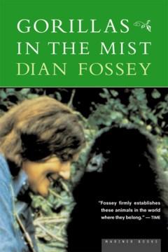 Gorillas in the mist / Dian Fossey.