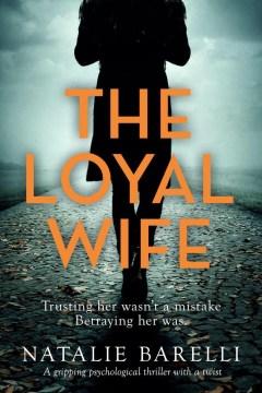 The Loyal Wife Natalie Barelli.