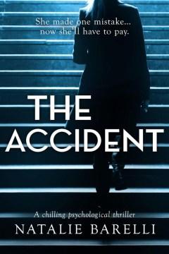 The accident : a chilling psychological thriller Natalie Barelli.