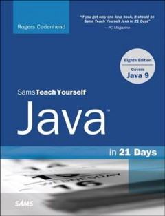Teach Yourself Java in 21 Days : Covering Java 9