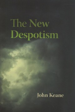 The new despotism / Imagining the End of Democracy