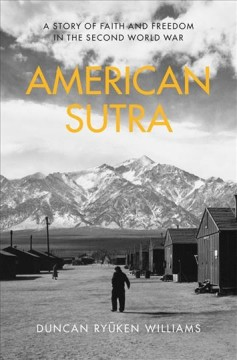 American sutra : a story of faith and freedom in the Second World War
