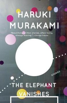 The Elephant vanishes / Stories