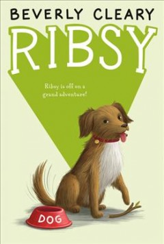 Ribsy / Beverly Cleary ; Illustrated by Jacqueline Rogers.