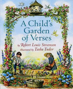 A child's garden of verses / by Robert Louis Stevenson ; with pictures by Tasha Tudor.