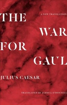 The War for Gaul : A New Translation