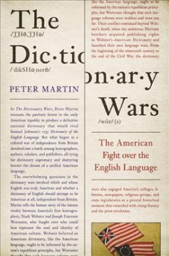 The Dictionary Wars : The American Fight over the English Language