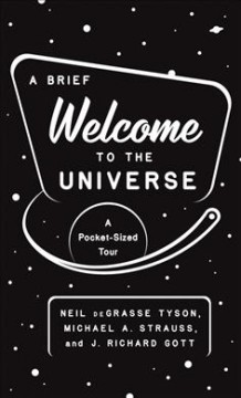 A brief welcome to the universe : a pocket-sized tour