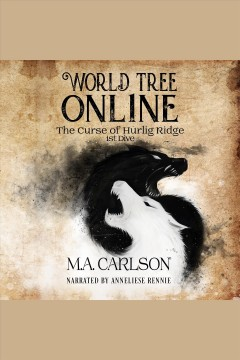 World tree online: the curse of Hurlig Ridge. 1st Dive [electronic resource] / Marc Carlson.